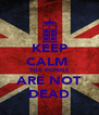 KEEP CALM  THE PONDS ARE NOT DEAD - Personalised Poster A4 size