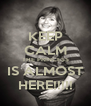 KEEP CALM THE PRINCESS IS ALMOST HERE!!!!! - Personalised Poster A4 size