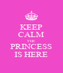 KEEP CALM THE PRINCESS IS HERE - Personalised Poster A4 size