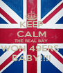 KEEP CALM THE REAL BAY WON 49ERS  BABY!!!! - Personalised Poster A4 size