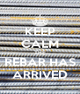 KEEP CALM THE REBAR HAS ARRIVED - Personalised Poster A4 size