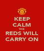 KEEP CALM THE REDS WILL CARRY ON - Personalised Poster A4 size