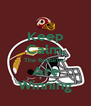 Keep Calm, The Redskins Are Winning - Personalised Poster A4 size