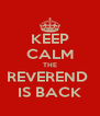 KEEP CALM THE REVEREND  IS BACK - Personalised Poster A4 size