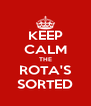 KEEP CALM THE ROTA'S SORTED - Personalised Poster A4 size