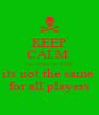 KEEP CALM  the rules in WSS its not the same  for all players - Personalised Poster A4 size