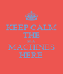 KEEP CALM THE SEX  MACHINES HERE - Personalised Poster A4 size