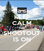 KEEP CALM THE SHOOTOUT IS ON - Personalised Poster A4 size