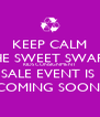 KEEP CALM THE SWEET SWAPS  KIDS CONSIGNMENT SALE EVENT IS  COMING SOON  - Personalised Poster A4 size