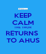 KEEP CALM THE THOR  RETURNS   TO AHUS - Personalised Poster A4 size