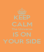 KEEP CALM The Universe IS ON YOUR SIDE - Personalised Poster A4 size