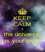 KEEP CALM & the universe  is your limit  - Personalised Poster A4 size