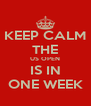 KEEP CALM THE US OPEN IS IN ONE WEEK - Personalised Poster A4 size