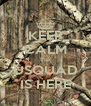 KEEP CALM the USQUAD IS HERE - Personalised Poster A4 size