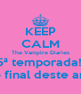 KEEP CALM The Vampire Diaries  5ª temporada!!! No final deste ano. - Personalised Poster A4 size
