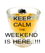 KEEP CALM THE WEEKEND  IS HERE..!!! - Personalised Poster A4 size