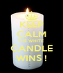 KEEP CALM THE WHITE  CANDLE WINS ! - Personalised Poster A4 size