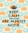 KEEP CALM THE WIVES ARE ALMOST GONE - Personalised Poster A4 size