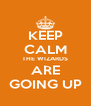 KEEP CALM THE WIZARDS ARE GOING UP - Personalised Poster A4 size