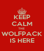 KEEP CALM THE  WOLFPACK IS HERE - Personalised Poster A4 size