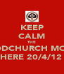 KEEP CALM THE WOODCHURCH MORRIS ARE HERE 20/4/12 8PM - Personalised Poster A4 size