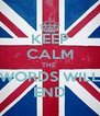 KEEP CALM THE  WORDS WILL END - Personalised Poster A4 size