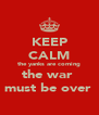 KEEP CALM the yanks are coming the war  must be over  - Personalised Poster A4 size