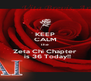 KEEP CALM the  Zeta Chi Chapter   is 36 Today!! - Personalised Poster A4 size