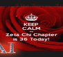 KEEP CALM the Zeta Chi Chapter is 36 Today! - Personalised Poster A4 size