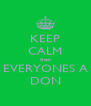 KEEP CALM then EVERYONES A DON - Personalised Poster A4 size