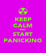 KEEP CALM then START PANICKING - Personalised Poster A4 size