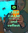 KEEP CALM then turn off and reflect - Personalised Poster A4 size