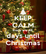 KEEP CALM there are 48 days until Christmas - Personalised Poster A4 size
