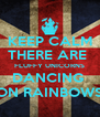 KEEP CALM THERE ARE  FLUFFY UNICORNS DANCING  ON RAINBOWS - Personalised Poster A4 size