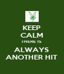 KEEP CALM THERE IS  ALWAYS ANOTHER HIT - Personalised Poster A4 size