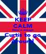 KEEP CALM There is enough Curtis to go Around - Personalised Poster A4 size