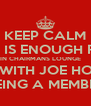 KEEP CALM THERE IS ENOUGH FOOD  IN CHAIRMANS LOUNGE      EVEN WITH JOE HOCKEY BEING A MEMBER - Personalised Poster A4 size