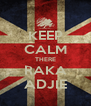 KEEP CALM THERE RAKA ADJIE - Personalised Poster A4 size