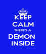 KEEP CALM THERE'S A DEMON  INSIDE - Personalised Poster A4 size