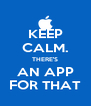 KEEP CALM. THERE'S AN APP FOR THAT - Personalised Poster A4 size