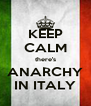 KEEP CALM there's ANARCHY IN ITALY - Personalised Poster A4 size