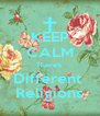 KEEP CALM There's  Different  Religions - Personalised Poster A4 size