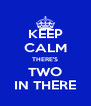 KEEP CALM THERE'S TWO IN THERE - Personalised Poster A4 size