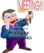 KEEP CALM THERES A STAFF MEETING  - Personalised Poster A4 size