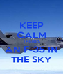 KEEP CALM THERES AN F-35 IN THE SKY - Personalised Poster A4 size