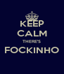 KEEP CALM THERE'S FOCKINHO  - Personalised Poster A4 size