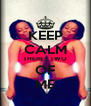 KEEP CALM THERES TWO OF ME - Personalised Poster A4 size