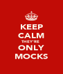 KEEP CALM THEY'RE  ONLY MOCKS - Personalised Poster A4 size