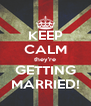 KEEP CALM they're GETTING MARRIED! - Personalised Poster A4 size