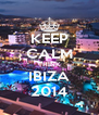 KEEP CALM THINK IBIZA 2014 - Personalised Poster A4 size
